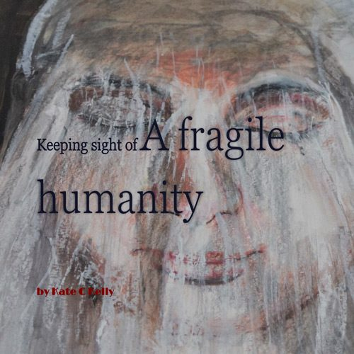 a-fragile-humanity